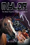img - for Mylor: The Most Powerful Horse in the World book / textbook / text book