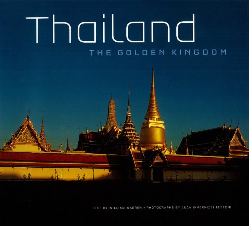 William Warren  Luca Invernizzi Tettoni - Thailand: The Golden Kingdom