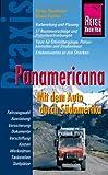 Reise Know-How Praxis Panamericana - Mit dem Auto durch Südamerika: Ratgeber mit vielen praxisnahen Tipps und Informationen (Sachbuch)
