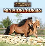 img - for Miniature Horses (Horsing Around) book / textbook / text book