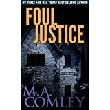 Foul Justice (Justice series Book 4)by M A Comley