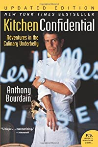 Kitchen Confidential Adventures in the Culinary