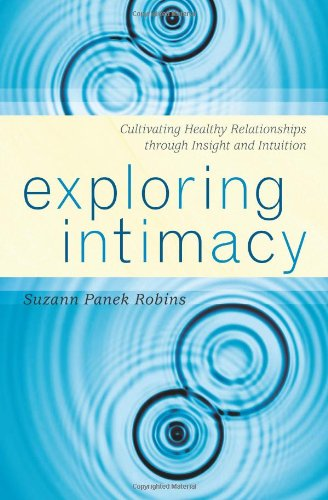 Exploring Intimacy: Cultivating Healthy Relationships Through Insight And Intuition front-551101