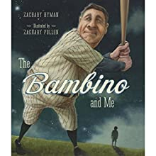 The Bambino and Me (       UNABRIDGED) by Zachary Hyman Narrated by Jason Alexander