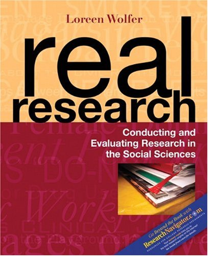 Real Research: Conducting and Evaluating Research in the...