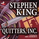Quitters, Inc. (       UNABRIDGED) by Stephen King Narrated by Eric Roberts