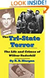 The Tri-State Terror: The Life and Crimes of Wilbur Underhill
