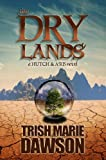 img - for The Dry Lands: a Hutch and A'ris novel book / textbook / text book