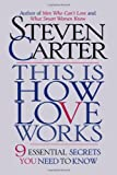 This is How Love Works: 9 Essential Secrets You Need to Know (087131939X) by Steven Carter