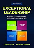 img - for Exceptional Leadership: 16 Critical Competencies for Healthcare Executives, Second Edition (ACHE Management Series) book / textbook / text book
