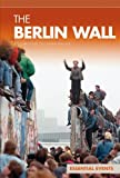 The Berlin Wall (Essential Events (ABDO))