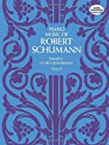 Piano Music of Robert Schumann, Series I (Dover Music for Piano) (0486214591) by Schumann, Robert