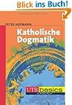 Katholische Dogmatik. UTB basics