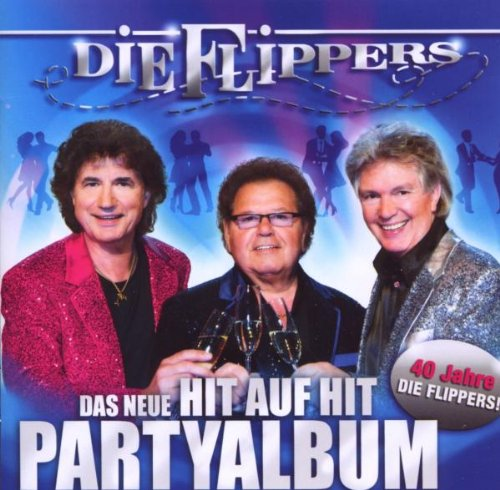 Die Flippers - Das Neue Hit Auf Hit Party Album - Zortam Music