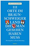 111 Orte im Braunschweiger Land, die...