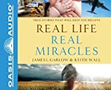 img - for Real Life, Real Miracles: True Stories That Will Help You Believe by James L Garlow (2012-11-01) book / textbook / text book