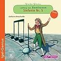 Ludwig van Beethoven: Sinfonie Nr. 5 (Starke Stücke) (       ungekürzt) von Katharina Neuschaefer Gesprochen von: Martin Umbach, Stefan Merki, Caroline Ebner