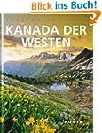 Kanada Der Westen - Faszination Erde