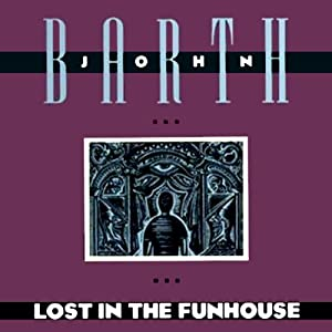 Lost in the Funhouse | [John Barth]