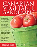 Guide to Canadian Vegetable Gardening (Vegetable Gardening Guides)