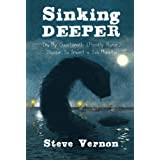 Sinking Deeper: Or My Questionable (Possibly Heroic) Decision to Invent a Sea Monster ~ Steve Vernon