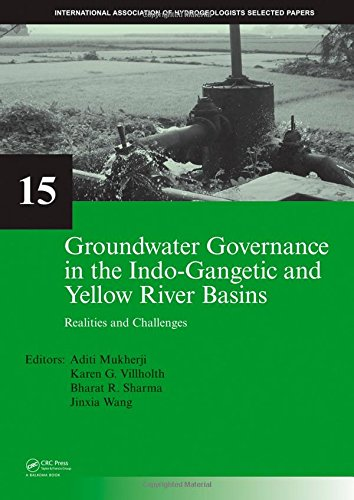 Groundwater Governance in the Indo-Gangetic and Yellow River Basins: Realities and Challenges (IAH - Selected Papers on