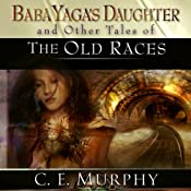 Baba Yaga's Daughter and Other Stories of the Old Races | [C. E. Murphy]