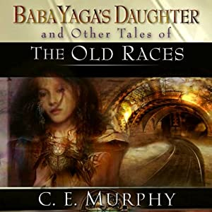 Baba Yaga's Daughter and Other Stories of the Old Races Audiobook