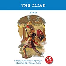 The Iliad (       ABRIDGED) by Homer, Beatrice Sampatakou Narrated by Jonathan Vickers