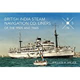 British India Steam Navigation Co. Lines of the 1950s and 1960s