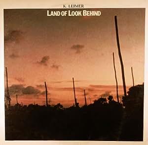 K Leimer Land Of Look Behind