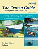 Exuma Guide, 3rd Ed.: A Cruising Guide to the Exuma Cays