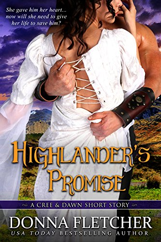 Donna Fletcher - Highlander's Promise A Cree & Dawn Short Story (Cree & Dawn Short Stories Book 2)
