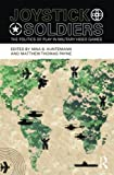 img - for By Nina B. Huntemann - Joystick Soldiers: The Politics of Play in Military Video Games: 1st (first) Edition book / textbook / text book