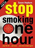 Stop Smoking in One Hour: Play the CD...Just Once...and Never Smoke Again! (Listen Just Once to the CD and Youll Never Smoke Again!)