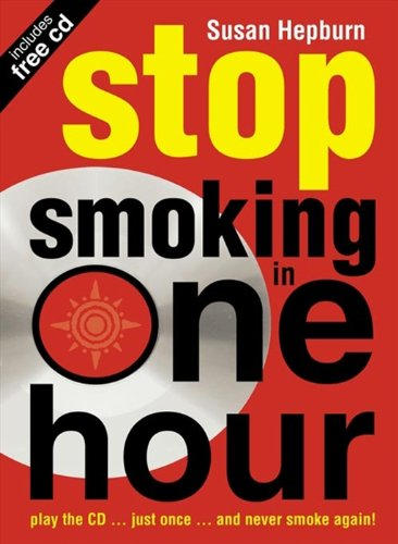 Stop Smoking in One Hour: Play the CD… just once… and never smoke again!