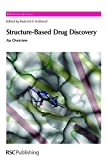 Structure-Based Drug Discovery: An Overview (RSC Biomolecular Sciences)
