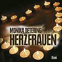 Herzfrauen Hörbuch von Monika Detering Gesprochen von: Manfred Callsen