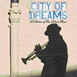 echange, troc Various Artists - City of Dreams: A Coll of New Orleans Music