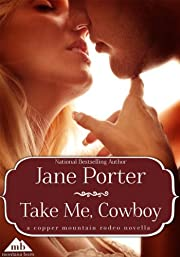 Take Me, Cowboy (Copper Mountain Rodeo Book 4)