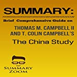 Summary: Brief Comprehensive Guide on Thomas M. Campbell II and T. Colin Campbell's The China Study |  Summary Zoom