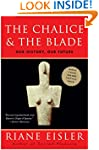 The Chalice and the Blade: Our Histor...