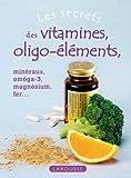 Les secrets des vitamines, des oligo-éléments