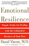 img - for Emotional Resilience: Simple Truths for Dealing with the Unfinished Business of Your Past by Viscott M.D., David (1997) Paperback book / textbook / text book