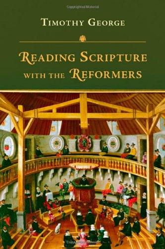 Reading Scripture with the Reformers, Timothy George