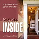 Must See Inside: An Up Close and Personal Approach to Real Estate (       UNABRIDGED) by Mario Jannatpour Narrated by Dave Giorgio
