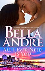 All I Ever Need Is You (The Sullivans Book 14)
