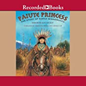 Paiute Princess: The Story of Sarah Winnemucca | [Deborah Kogan Ray]