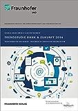 Trendstudie Bank & Zukunft 2014.: Transformation der Banken - Neue