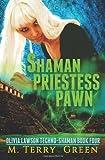 Shaman, Priestess, Pawn: Olivia Lawson Techno-Shaman